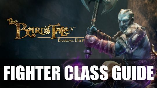 Bard's Tale 4 – Fighter Class Guide