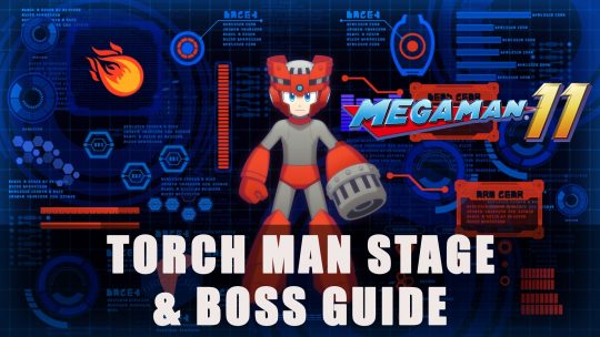 Mega Man 11: Torch Man Stage & Boss Guide