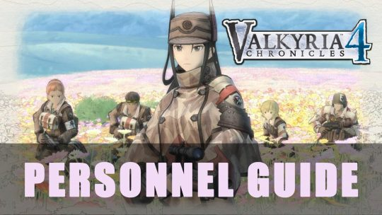 Valkyria Chronicles 4: Personnel Guide
