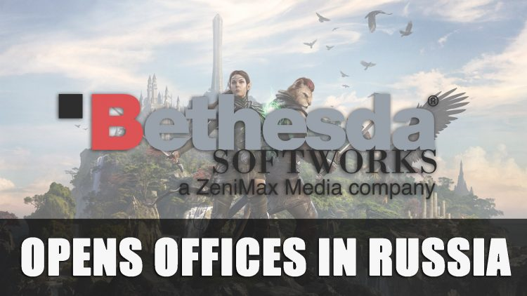 Bethesda Softworks Opens New Office in Russia
