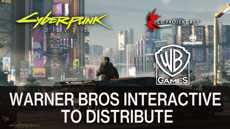 Cyberpunk 2077 to be distributed by Warner Bros. Interactive Entertainment