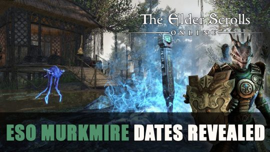 ESO: Murkmire Dates Announced for All Platforms