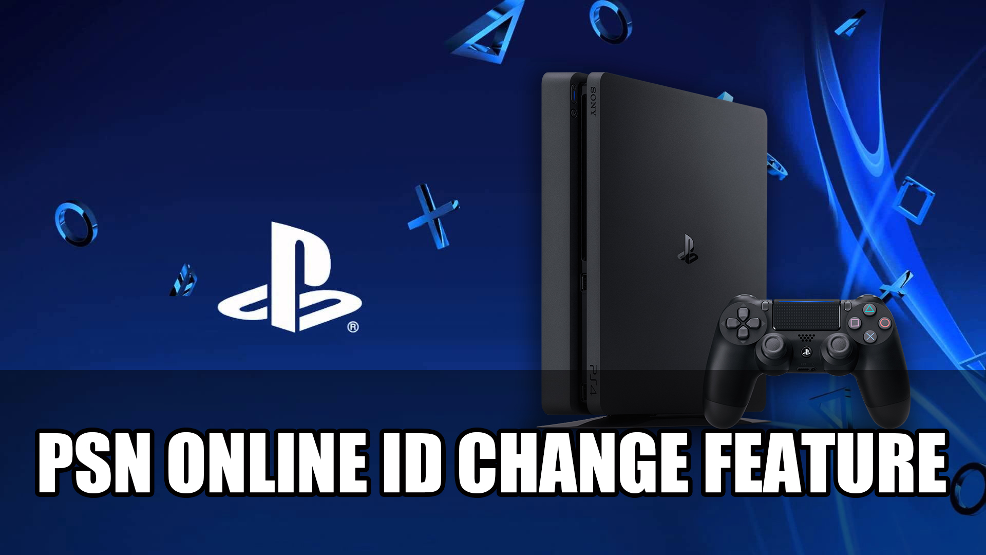 Playstation Are Finally Adding Psn Online Id Change Feature