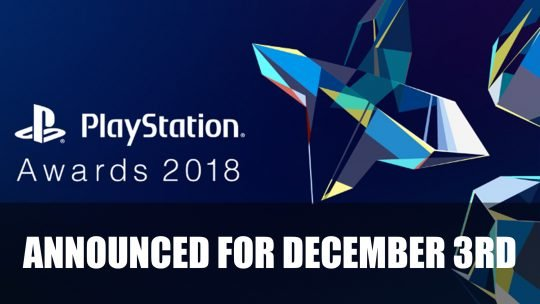 Playstation Awards 2018 Announced for December 3rd 2018