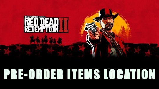 Red Dead Redemption 2: How to Obtain Pre-order Bonuses