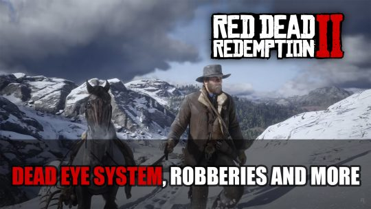 Red Dead Redemption 2 Gets Second Gameplay Video Highlighting Heists, Dead Eye System and More