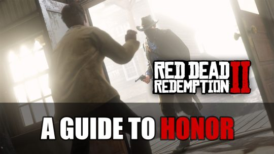Red Dead Redemption 2: Honor Guide