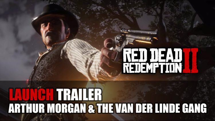 Red Dead Redemption 2 Launch Trailer Shares More About Arthur Morgan and the Van der Linde Gang