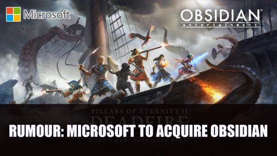 Rumour: Microsoft are in the Process of Acquiring Obsidian