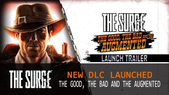 The Surge DLC The Good, The Bad and The Augmented Gets Action Driven Trailer