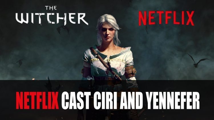Netflix's The Witcher show casts roles for Yennefer and Ciri