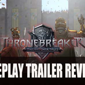 Thronebreaker: The Witcher Tales Official Gameplay Trailer Released