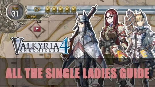 Valkyria Chronicles 4: All The Single Ladies Squad Stories Guide