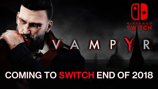 Vampyr Will Come to Nintendo Switch 2018