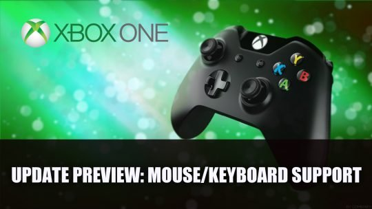 Xbox One System Software Update to Add Keyboard and Mouse Support Plus More