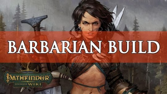 Pathfinder Kingmaker Builds: Amiri the Barbarian
