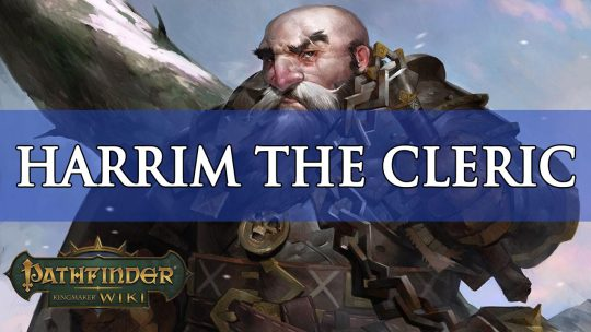 Pathfinder Kingmaker Builds: Harrim the Cleric
