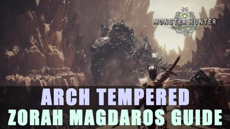 MHW: Arch Tempered Zorah Magdaros Guide