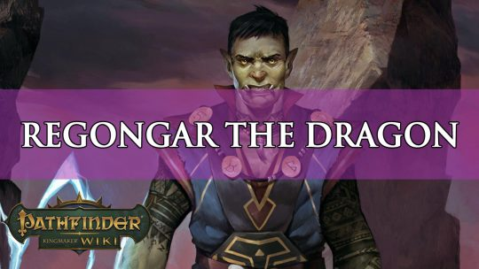 Pathfinder Kingmaker Builds: Regongar the Dragon