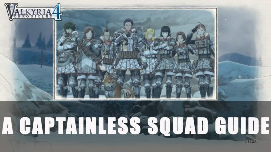 Valkyria Chronicles 4: S Rank A Captainless Squad Guide