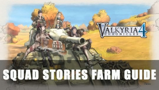 Valkyria Chronicles 4: Squad Stories Farming Guide