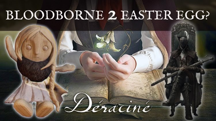 Bloodborne 2? Easter Egg In Déraciné Hints at Sequel