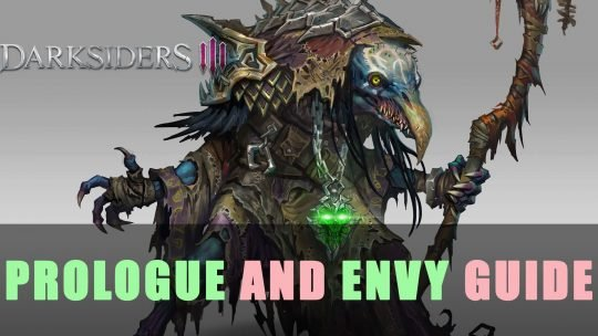 Darksiders 3: Prologue and Envy Guide