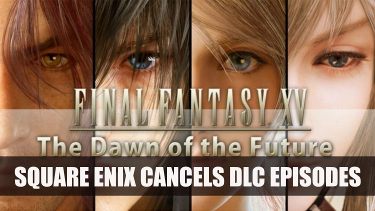 Final Fantasy XV Episodes Cancelled as Hajime Tabata Developer Leaves Square Enix