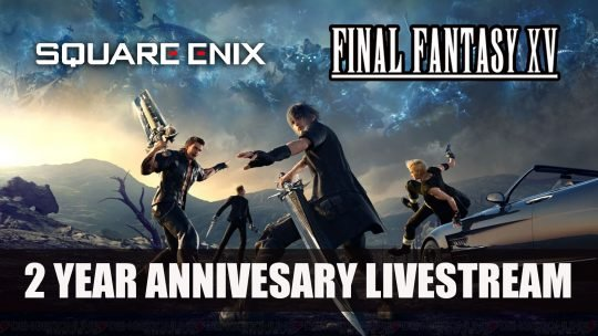 Final Fantasy XV 2 Year Anniversary Livestream on November 7th