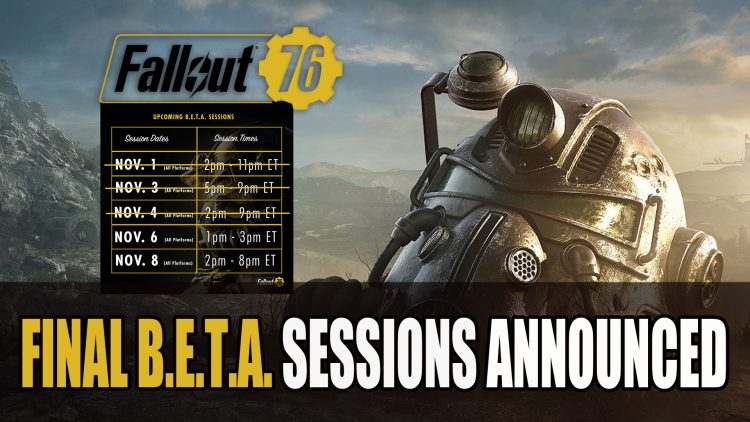 Bethesda Announce Final Two B E T A  Sessions for Fallout 76