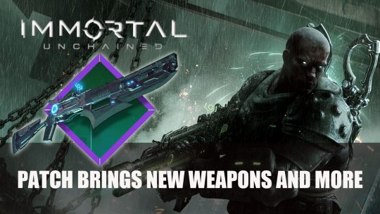 Immortal Unchained Patch Brings New Weapons and More