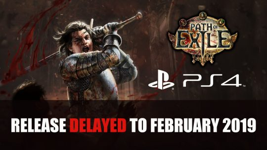 Path of Exile Release Gets Delayed Until February 2019
