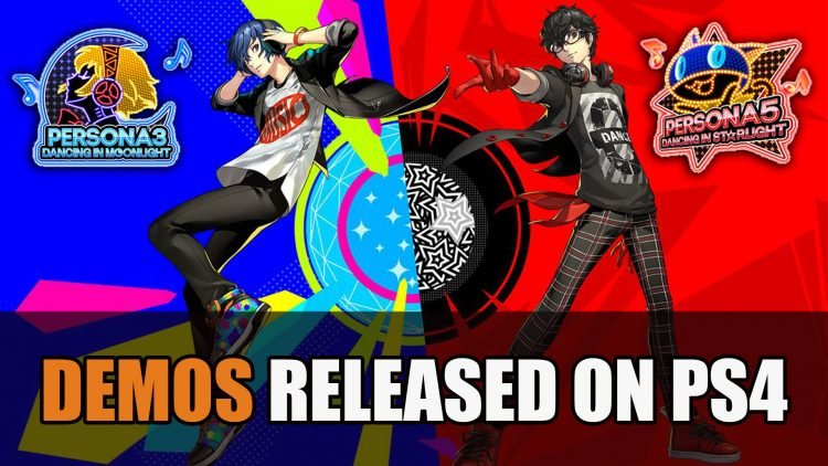 Persona 3: Dancing in Moonlight & Persona 5: Dancing in Starlight Demos Released for PS4
