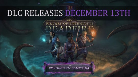 Pillars of Eternity II: Deadfire Upcoming DLC The Forgotten Sanctum and Patch 4.0 Releases December 13th