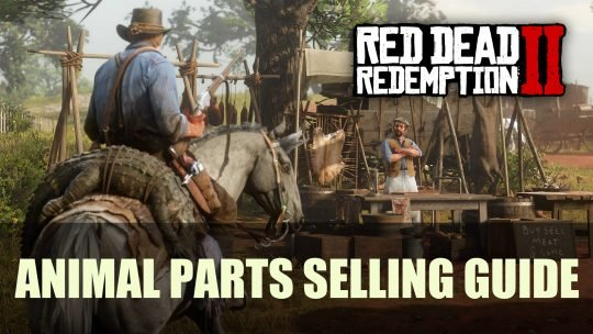 Red Dead Redemption 2: Animal Parts Selling Guide