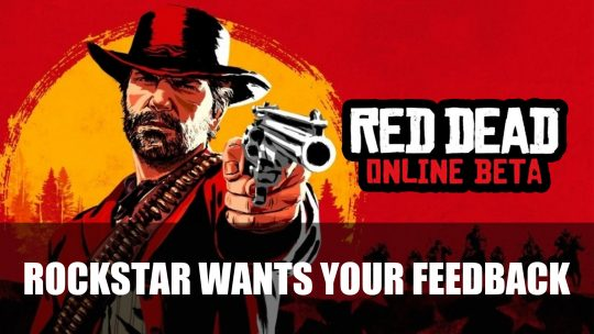 Rockstar Wants Your Feedback for Red Dead Online Bugs and Glitches