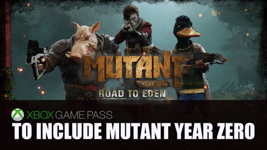 Xbox Game Pass Will Include Mutant Year Zero and More