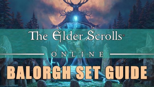 ESO Sets Build Guide: Balorgh – Ultimate Cosmic Power