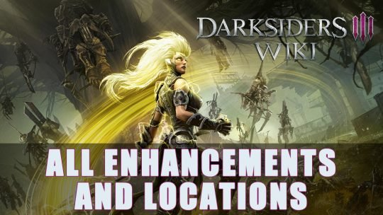 Darksiders 3: All Enhancements & Locations Guide