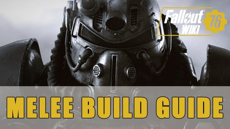 Fallout 76: The Ultimate Melee Build Guide | Fextralife