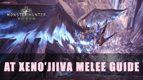 MHW: Arch Tempered Xeno'jiiva Melee Guide