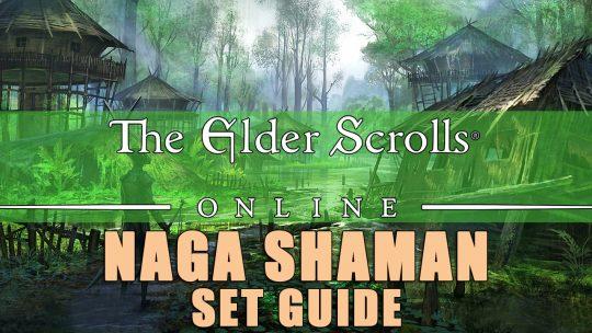 ESO Set Guide: Naga Shaman – Bilateral Blessings