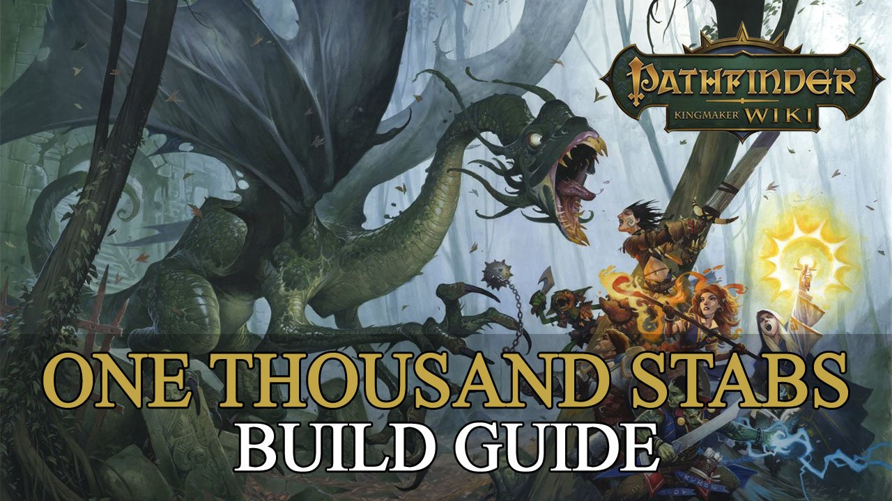 Pathfinder Kingmaker Builds: One Thousand Stabs | Fextralife