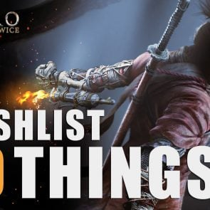 10 Things I want from Sekiro Shadows Die Twice, after Dark Souls