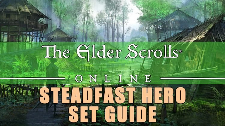 ESO Set Guide: Steadfast Hero – Permanent Protection