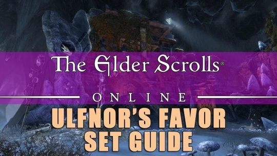 ESO Set Guide: Ulfnor's Favor Set – Fully-Charged Fun