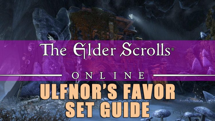 ESO Set Guide: Ulfnor's Favor Set - Fully-Charged Fun