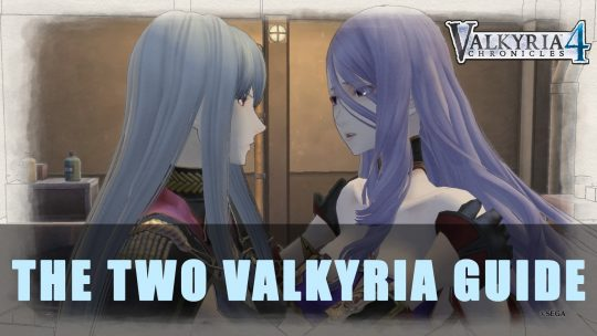 Valkyria Chronicles 4: S Rank The Two Valkyria Guide