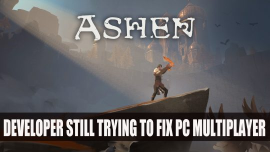 Ashen Developer Still Trying to Fix PC Multiplayer