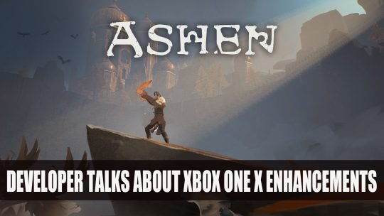 Ashen Developer A44 Shares About Xbox One X Enhancements